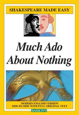Much Ado About Nothing - Shakespeare Made Easy